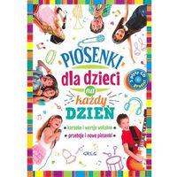 Książki dla dzieci, Piosenki dla dzieci na każdy dzień. Darmowy odbiór w niemal 100 księgarniach! (opr. miękka)