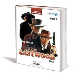 Das große Clint Eastwood Buch. Bd.2 Hohmann, Tobias
