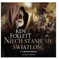 Niech stanie się światłość (książka audio) - Ken Follett - książka