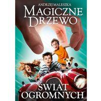 Książki dla dzieci, Magiczne Drzewo. Świat Ogromnych - Dostawa zamówienia do jednej ze 170 księgarni Matras za DARMO (opr. twarda)