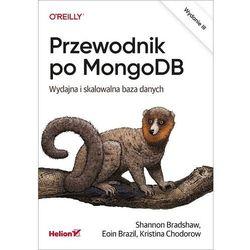 Przewodnik po mongodb. wydajna i skalowalna baza danych. wydanie iii - shannon bradshaw, eoin brazil, kristina chodorow