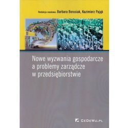 Nowe wyzwania gospodarcze a problemy zarządcze w przedsiębiorstwie (opr. miękka)