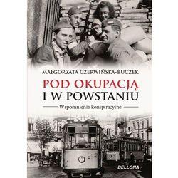 Pod okupacją i w powstaniu. Wspomnienia... (opr. broszurowa)