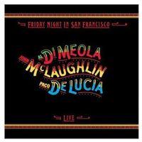 Pozostała muzyka rozrywkowa, Friday Night In San Francisco - Paco De Lucia, John McLaughlin, Al Di Meola (Płyta CD)