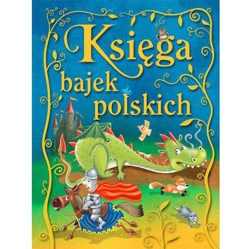 Literatura młodzieżowa, Księga bajek polskich (opr. twarda)