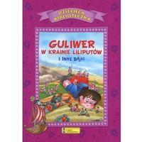 Książki dla dzieci, Dziecięca Biblioteka. Guliwer w krainie... - Praca zbiorowa (opr. twarda)