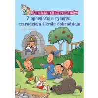 Książki dla dzieci, 7 opowieści o rycerzu, czarodzieju i księciu dobrodzieju (opr. miękka)