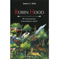Historia, Robin Hood. W poszukiwaniu legendarnego banity (opr. twarda)