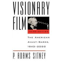 Visionary Film: The American Avant - Garde, 1943 - 2000