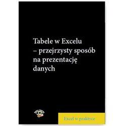 Tabele w Excelu - przejrzysty sposób na prezentację danych - Wojciech Próchnicki
