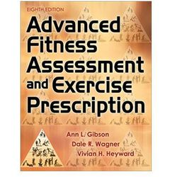 Advanced Fitness Assessment and Exercise Prescription Winfield, Ann Gibson