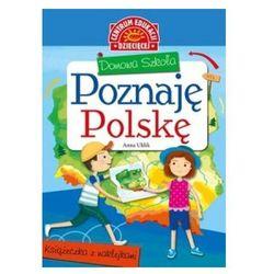 Domowa szkoła. Poznaję Polskę. Książeczka z naklejkami Anna Uhlik