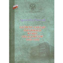 Główny zarząd informacji wobec oflagowców 1949-1956 (opr. twarda)