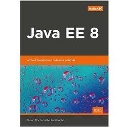 Java EE 8. Wzorce projektowe i najlepsze praktyki - Rhuan Rocha, Joao Purificacao