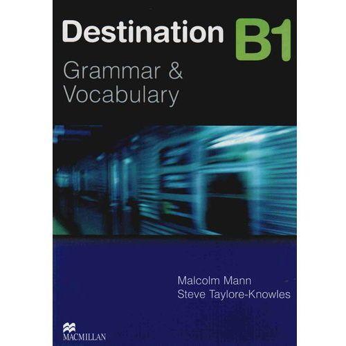 Książki do nauki języka, Destination B1 Grammar & Vocabulary Student's Book (podręcznik) with Key (opr. miękka)