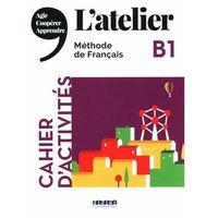 Książki do nauki języka, L'atelier b1 cahier d'activities - dereeper camillie, kohlmann julien, ripaud delphine (opr. miękka)