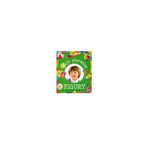 Książki dla dzieci, MOJE PIIERWSZE FIGURY (opr. kartonowa)