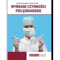 Książki medyczne, Wybrane czynności pielęgniarskie - D. Gniewek, A. Maj - książka (opr. miękka)