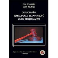 E-booki, Okoliczności wyłączające bezprawność. Zarys problematyki - Igor Zgoliński, Igor Zduński
