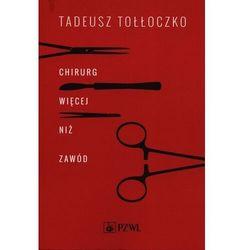Chirurg Więcej niż zawód - Tołłoczko Tadeusz - książka (opr. miękka)