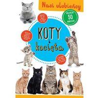 Literatura młodzieżowa, Koty i kocięta. Darmowy odbiór w niemal 100 księgarniach! (opr. miękka)
