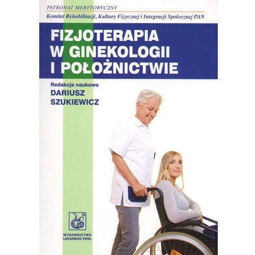 Książki medyczne, Fizjoterapia w ginekologii i położnictwie (opr. miękka)