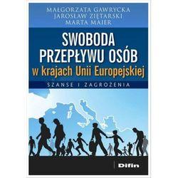 Swoboda przepływu osób w krajach Unii Europejskiej - Gawrycka Małgorzata, Ziętarski Jarosław, Maier Marta
