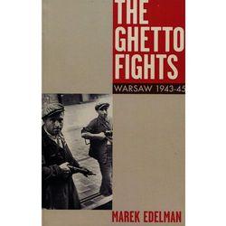 The Ghetto Fights Warsaw 1943-45 - Wysyłka od 3,99 - porównuj ceny z wysyłką (opr. miękka)