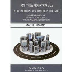 Polityka przestrzenna w polskich obszarach metropolitalnych (opr. miękka)