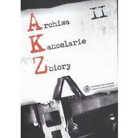 E-booki, Archiwa Kancelarie Zbiory, t. 2 - Krzysztof Syta, Robert Degen, Waldemar Chorążyczewski