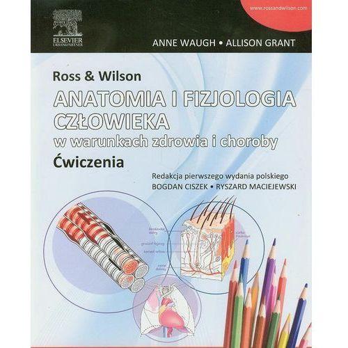 Leksykony techniczne, Ross & Wilson Anatomia i fizjologia człowieka w warunkach zdrowia i choroby ćwiczenia (opr. miękka)