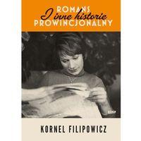 Poezja, Romans prowincjonalny i inne historie - Kornel Filipowicz (opr. twarda)
