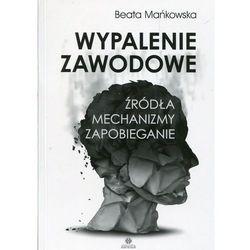 Wypalenie zawodowe - Mańkowska Beata (opr. broszurowa)