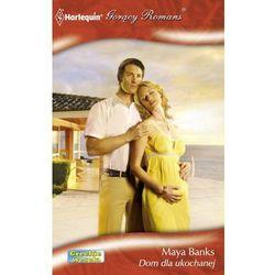 Dom dla ukochanej - Maya Banks