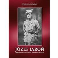 E-booki, Józef Jaroń. Legionista, nauczyciel, więzień Kozielska