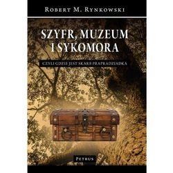 Szyfr, muzeum i sykomora. Czyli gdzie jest skarb prapradziadka - ROBERT M. RYNKOWSKI (opr. miękka)