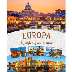 Najpiękniejsze miasta Europy - Dostawa 0 zł (opr. twarda)