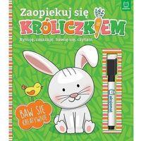 Literatura młodzieżowa, Zaopiekuj się króliczkiem. rysuję, zmazuję, bawię się, czytam. - praca zbiorowa