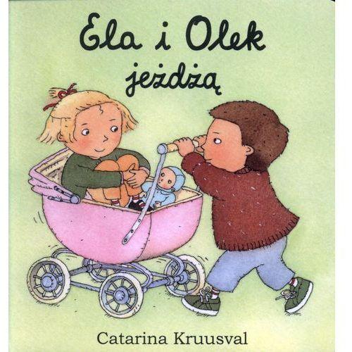 Książki dla dzieci, Ela i Olek jeżdżą. (opr. kartonowa)