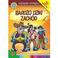 Pedagogika, KOLOROWE WYPRAWY BARDZO DZIKI ZACHÓD (opr. miękka)