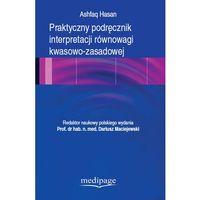 Książki medyczne, Praktyczny podręcznik interpretacji równowagi kwasowo-zasadowej. Hasan (opr. miękka)