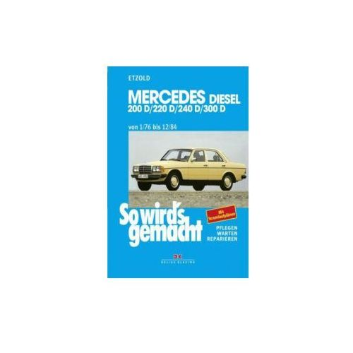 Biblioteka motoryzacji, Mercedes 200 D/220 D/240 D/300 D 1/76 bis 12/84