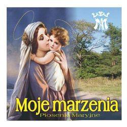 Moje marzenia. Piosenki Maryjne - CD