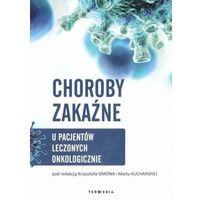 Książki medyczne, Choroby zakaźne u pacjentów leczonych... (opr. broszurowa)