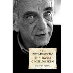 Kieślowski o Kieślowském Krzysztof Kieślowski
