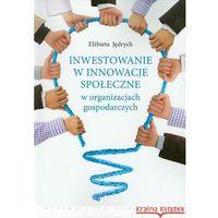 Socjologia, Inwestowanie w innowacje społeczne w organizacjach gospodarczych (opr. miękka)