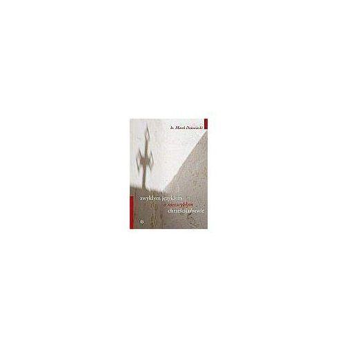 Socjologia, Zwykłym językiem o niezwykłym chrześcijaństwie (opr. miękka)