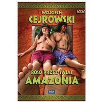 Filmy dokumentalne, Wojciech Cejrowski. Boso przez świat: Amazonia
