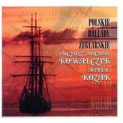 """""""Lucjusz"""" Michał Kowalczyk - Polskie ballady żeglarskie"""