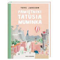 Książki dla dzieci, Pamiętniki Tatusia Muminka (opr. twarda)